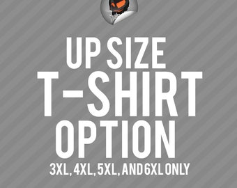 Up Size For Big Size T-Shirts Unisex Only
