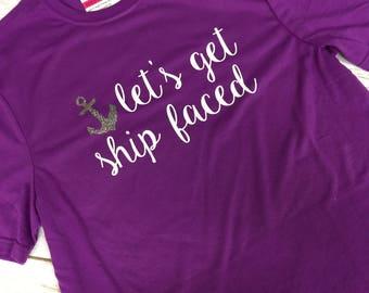 Let's Get Ship Faced cruise anchor tee shirt tshirt