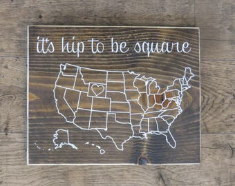Its Hip To Be Square - Wood Sign