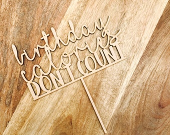 Birthday Calories Don't Count Cake Topper Birthday Cake Topper Cake Decoration Cake Decorating Birthday Funny Topper Rude Topper