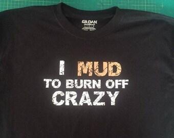 I Mud Shirt