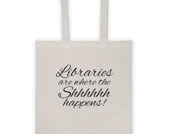 Libraries are Where the Shh Happens Tote bag