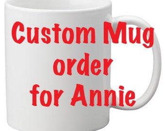 Custom Mug Order for Annie