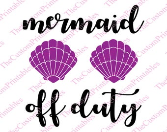 Mermaid, Off, Duty, Shell, SVG, Cut File, Vector, Cricut Files, Silhouette Files, Iron on Transfer, Printable