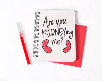 Notebook: KIDNEYing Me