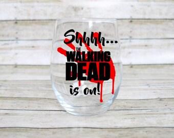 Walking Dead Wine Glass - The Walking Dead Gift - The Walking Dead Stemless Wine Glass - TWD - Shhhh The Walking Dead is on!