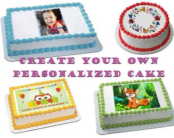 "Create Your Own Custom Picture Edible Image Cake Topper Personalized Birthday 1/4 Sheet or 8"" Round"