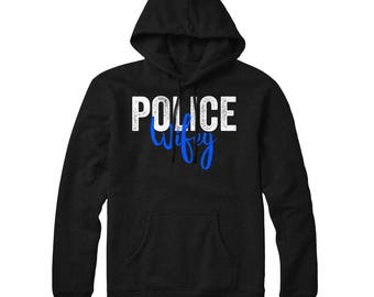 Police Wife, Wifey, Law Enforcement, Thin Blue Line, Police Officer Gift, Back The Blue, Cop Wife, Police Support, Blue Lives Matter Hoodie