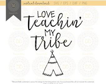 Teacher SVG, teacher tribe svg, love teachin my tribe svg, eps, dxf, png file, Silhouette, Cricut