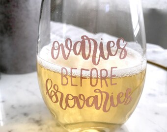 Ovaries Before Brovaries Wine Glass Valentine's Day Funny Vday Valentine's Day Gift Ideas Galentine's Day Gift Parks and Rec Wine Glass