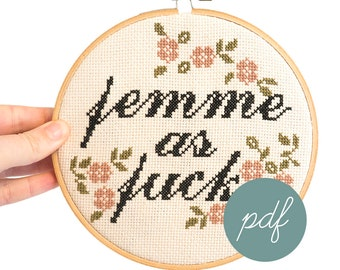 Femme as Fuck, Modern Cross Stitch Pattern *PDF Only
