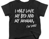 I Only Love My Bed And My Momma Im Sorry Shirt, Gods Plan Shirt, I Only Love My Bed And My Momma Shirt, Drake Shirt, Drake lyrics, Drake