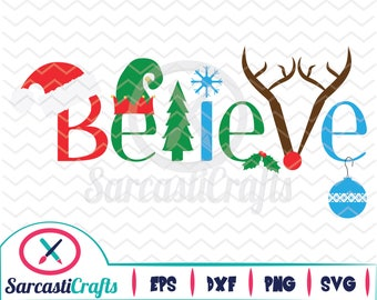 Believe - Christmas/Holiday Graphic - Digital download - svg - eps - png - dxf - Cricut - Cameo - Files for cutting machines