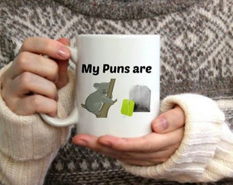 My Puns Are Koala Tea Mug, Funny Mug, Koala Mug, Punny Mug