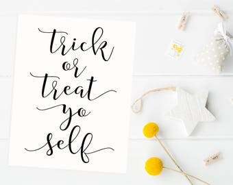 Trick or Treat Yo Self Sign - Halloween Trick or Treat Sign - Halloween Favor Sign - Halloween Printable Sign