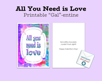 Instant Printable Download, Galentines Day, Valentines Day, Fun Valentine for a Friend, Chocolate Lover, DIY, All You Need Is Love