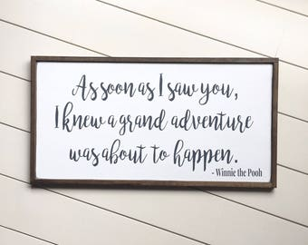 As Soon As I Saw You, I Knew A Grand Adventure Was About To Happen - Winnie the Pooh Sign - Woodland Nursery Decor - Baby Shower Gift