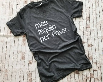 funny tequila shirt, Tequila Shirt for Women, tequila t shirt, mas tequila por favor shirt, more tequila please, tacos tequila T shirt