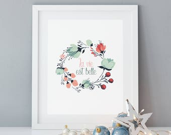 Poster life is beautiful, floral illustration, floral, French quote, inspirational phrase