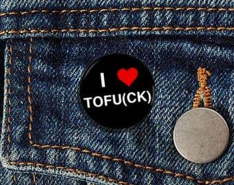 "I Love Tofu (ck) 1"" Pinback Button - Vegan, Vegetarian, Animal Rights, Animal Liberation, Veganism, Activism"