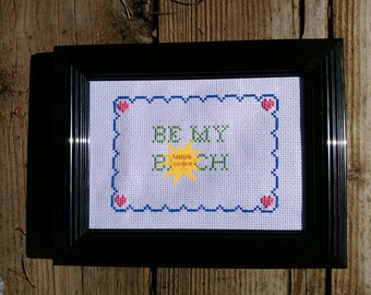 Be my b#tch framed cross stitch