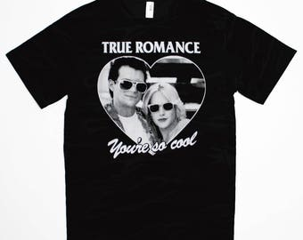 True Romance T-Shirt - You're So Cool Christian Slater Patricia Arquette Lovers Cult Classic Movie Tee Shirt - T-Shirt Mens Ladies Womens