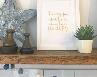 Framed hungry foil print typography wall art copper or gold - I'm sorry for what I said when I was hungry