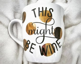 This might be Wine / Vodka/ etc. -  Coffee Mug