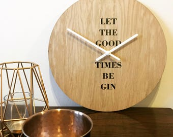 Let The Good Times Be GIN Wall Clock Natural Oak Face 30cm