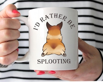 I'd Rather Be Splooting Corgi Mug - Pembroke Welsh Corgi Coffee Mug - Corgi - Pet Lover Gift - Corgi Mug - Corgi - Corgis - Corgi Lover Gift