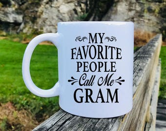 My Favorite People Call Me Gram - Mug - Gram Gift - Gram Mug - Gifts For Gram