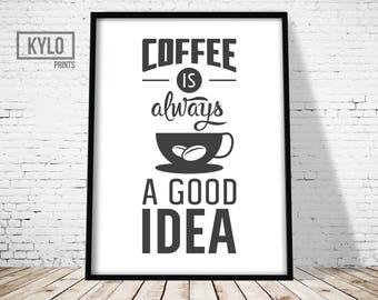 Coffee Quote, Coffee Typography, Coffee is always a good idea print, Coffee Printable Art, Coffee Cup Illustration, Coffee print, Coffee Art