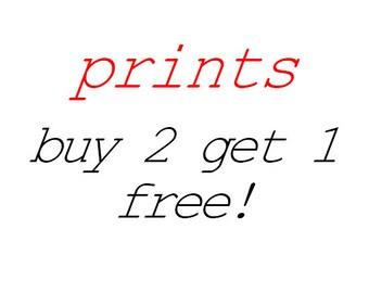 Prints - Buy 2 Get 1 Free Deal