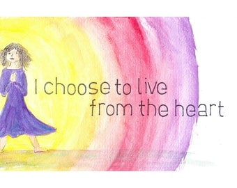 Postcard: I choose to live from the heart