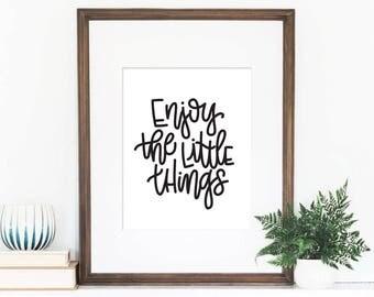 NEW! Enjoy the Little Things 8x10 Print