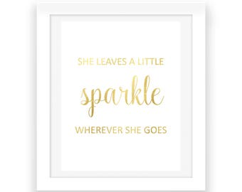 Gold Foil Printable - She Leaves a Little Sparkle Wherever She Goes - Gold Printable Art - Nursery Print - Baby Nursery - Digital Download