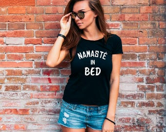Namast'ay In Bed T-shirt, Namaste In Bed, Funny Yoga Shirt, Namaste Shirt, Ladies T-shirt