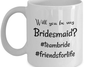 Hashtag Team Bride Mug - Will You Be My Bridesmaid Mug - Bridesmaid Gifts - 11 oz Bridesmaid Cups - Bridal Party Gifts Coffee Mugs