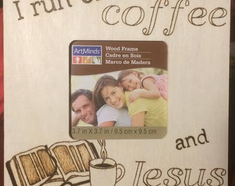 Coffee & Jesus Picture Frame