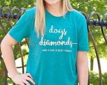 Dogs are a girls best friend, t-shirt