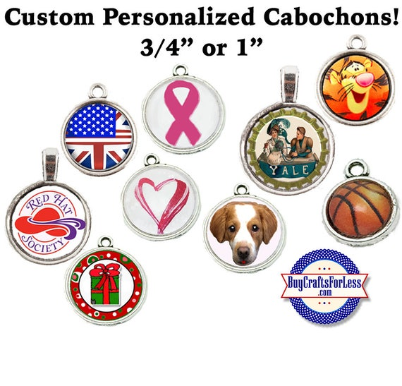 CUSTOMIZE, PERSONALIZE Cabochon, Just For You from BuyCraftsForLess +FREE Shipping & Discounts*