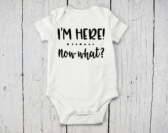 Funny Baby Onesie | I'm Here Now What | Custom Baby Bodysuit | Baby Shower Gift | Long Sleeve Baby Onesie | Short Sleeve Baby Onesie