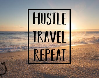 Hustle, Travel, Repeat Decal - Hustle Decal - Travel Decal - Hustle Sticker - Wanderlust Decal - Travel - MacBook Decal - Laptop Decal