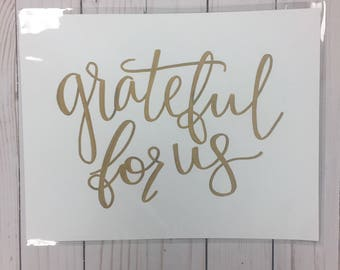 Grateful For Us Print