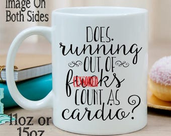 Funny Curse Word Mug - Does Running Out Of F*cks Count As Cardio Ceramic Coffee Mug with Saying - Statement Mug - Funny Coffee Mug