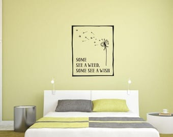 Some See a Weed, Some See a Wish Home and Family Vinyl Wall Decal