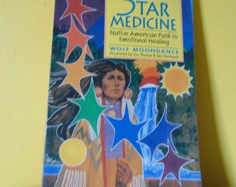 Star Medicine / 1997 / Wolf Moondance  / Native American Path to Emotional Healing  OOP