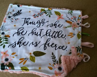 Minky Taggy Blanket - Shakespeare though she be but little she is fierce.