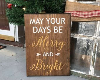 May your days be merry and bright wooden sign