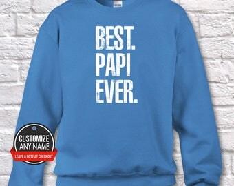 Best Papi Ever, Grandpa Gift, Papi Birthday, Father's Day, Papi Hoodie, Papi Gift Idea, Papi Gift, Baby Shower , CREWNECK SWEATSHIRT